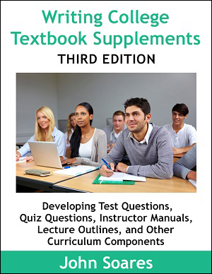 Writing College Textbook Supplements: The Definitive Guide to Winning High-Paying Assignments in the College Textbook Publishing Market